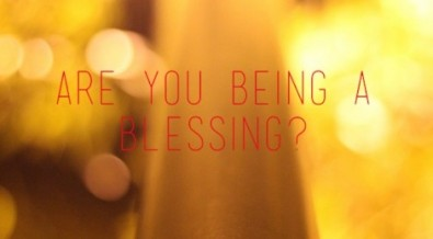 are-you-being-a-blessings