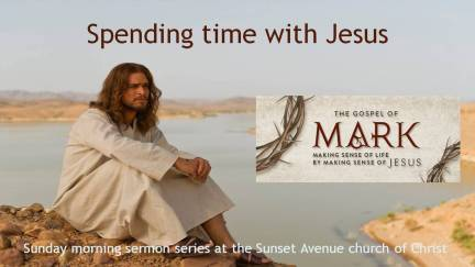 Spending time with Jesus Mark 3