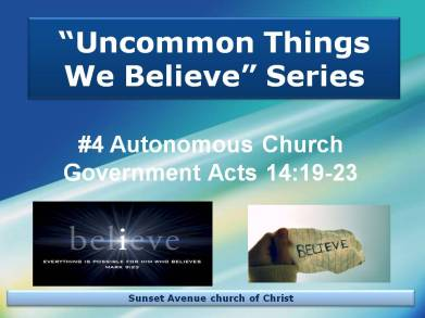Uncommon Things We Believe Series #3a