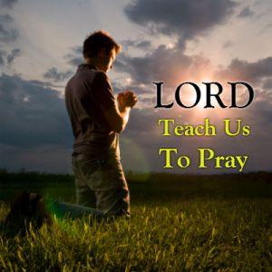Lord-Teach-Us-To-Pray