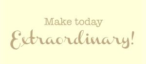 make-today-extraordinary